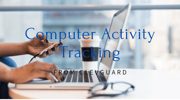how to secretly monitor computer activity