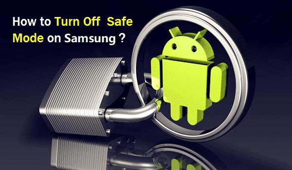turn off safe mode samsung